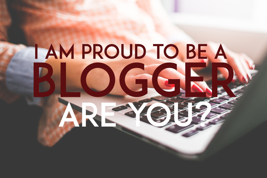 proud-to-be-blogger-are-you-too?